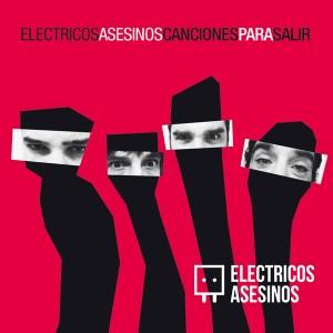 ExZ-4418-Electricos-Asesinos-Canciones-Para-Salir-600